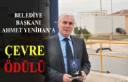 Belediye Başkanımız Ahmet Yenihan'a Çevre Ödülü