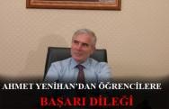 Ahmet Yenihan Öğrencilere Başarı Diledi