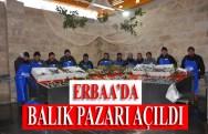 Erbaa Balık Pazarı Açıldı