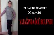 Erbaa'da İlkokul Öğrencisi, Yatağında Ölü Bulundu