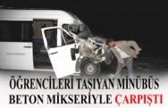 Öğrencileri Taşıyan Minibüs Beton Mikseriyle Çarpıştı