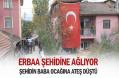 Şehit Ateşi Erbaa'ya Düştü