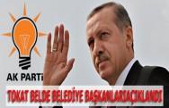 AK Pari Tokat Belde Belediye Başkanları Açıklandı