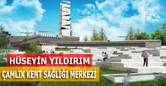 huseyin-yildirim-camlik-merkezi-projesi