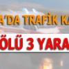 Erbaa'da Trafik Kazası – 1 Ölü 3 Yaralı